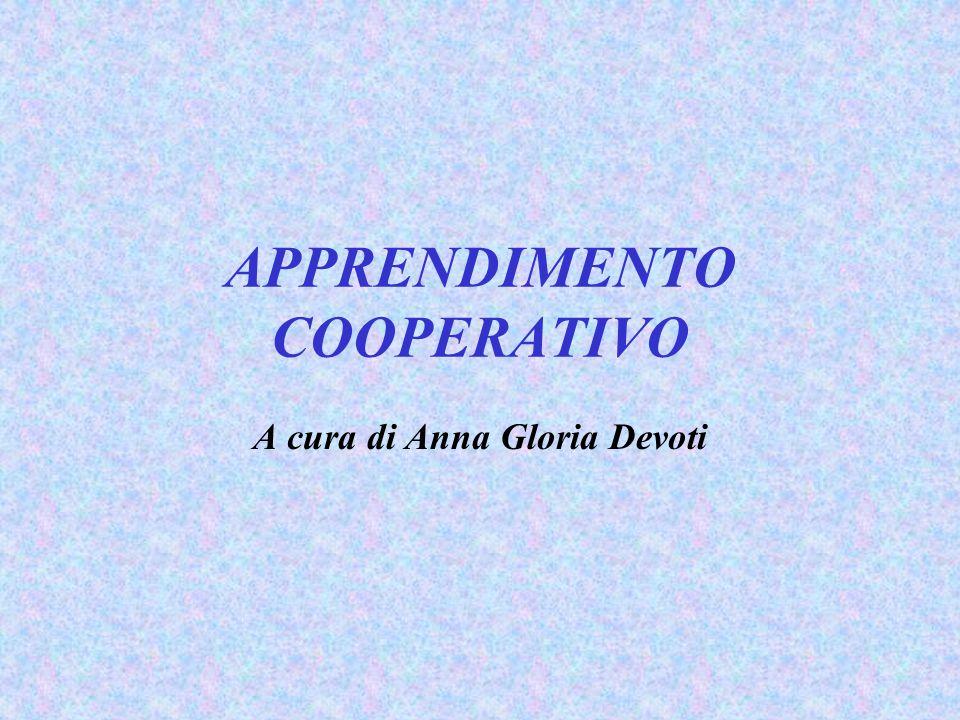 APPRENDIMENTO COOPERATIVO A cura di Anna Gloria Devoti