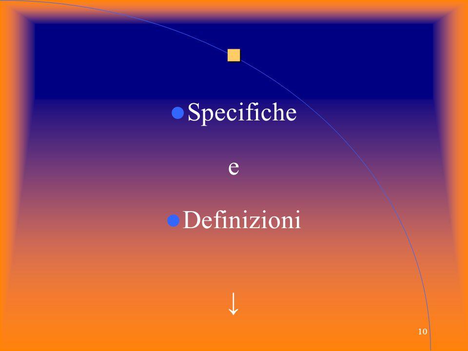 10 ■ Specifiche e Definizioni ↓
