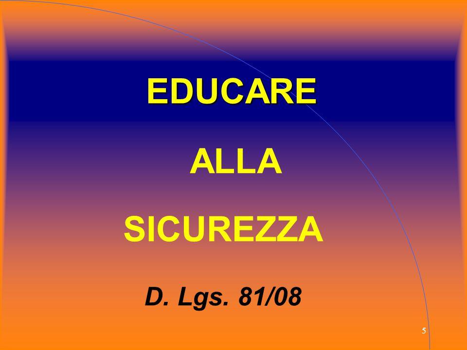 5 EDUCARE ALLA SICUREZZA D. Lgs. 81/08