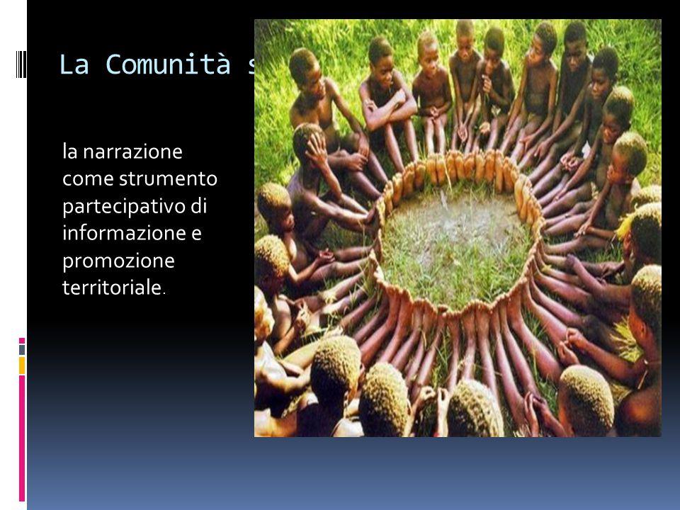 La Comunità si racconta la narrazione come strumento partecipativo di informazione e promozione territoriale.