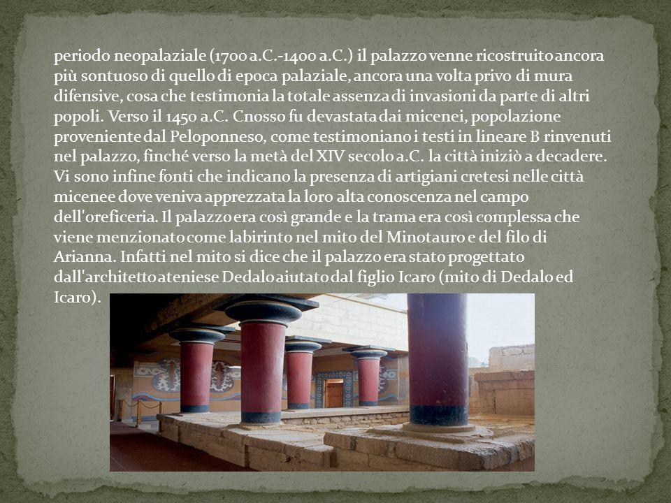 periodo neopalaziale (1700 a.C.-1400 a.C.) il palazzo venne ricostruito ancora più sontuoso di quello di epoca palaziale, ancora una volta privo di mu