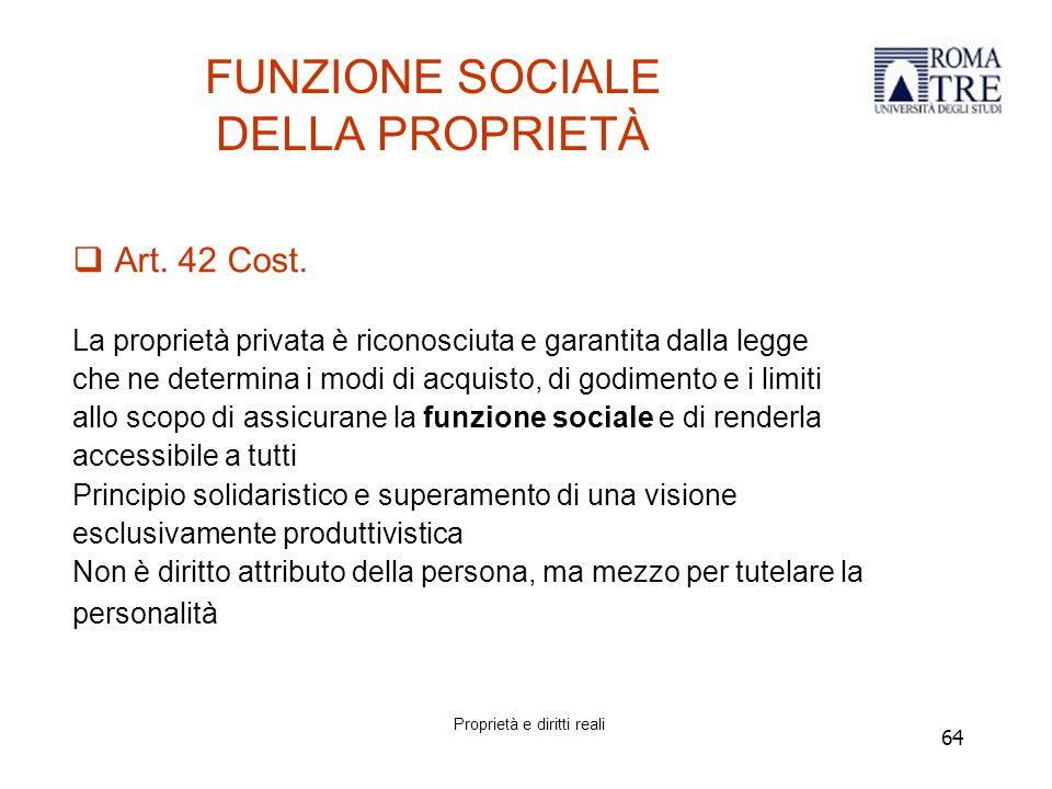64 FUNZIONE SOCIALE DELLA PROPRIETÀ  Art.42 Cost.