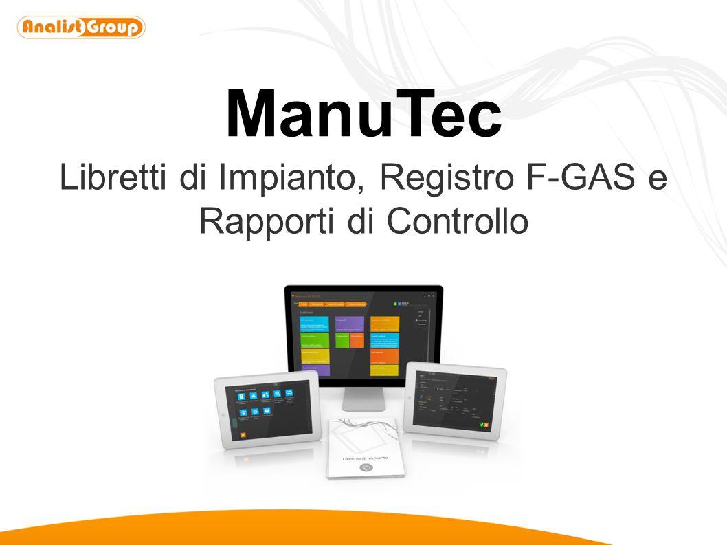 ManuTec Libretti di Impianto, Registro F-GAS e Rapporti di Controllo