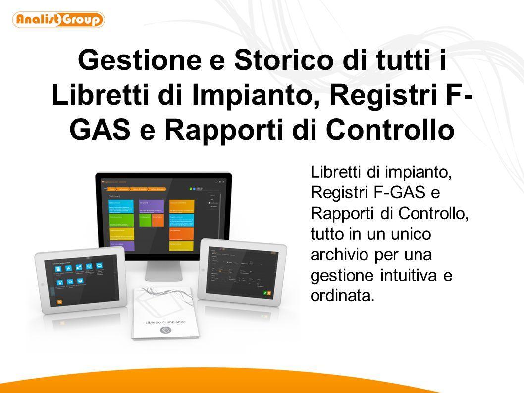 Gestione e Storico di tutti i Libretti di Impianto, Registri F- GAS e Rapporti di Controllo Libretti di impianto, Registri F-GAS e Rapporti di Control
