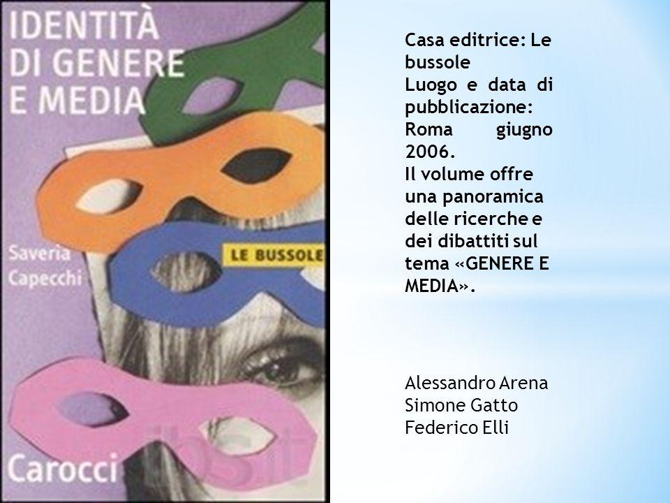 Casa editrice: Le bussole Luogo e data di pubblicazione: Roma giugno 2006.