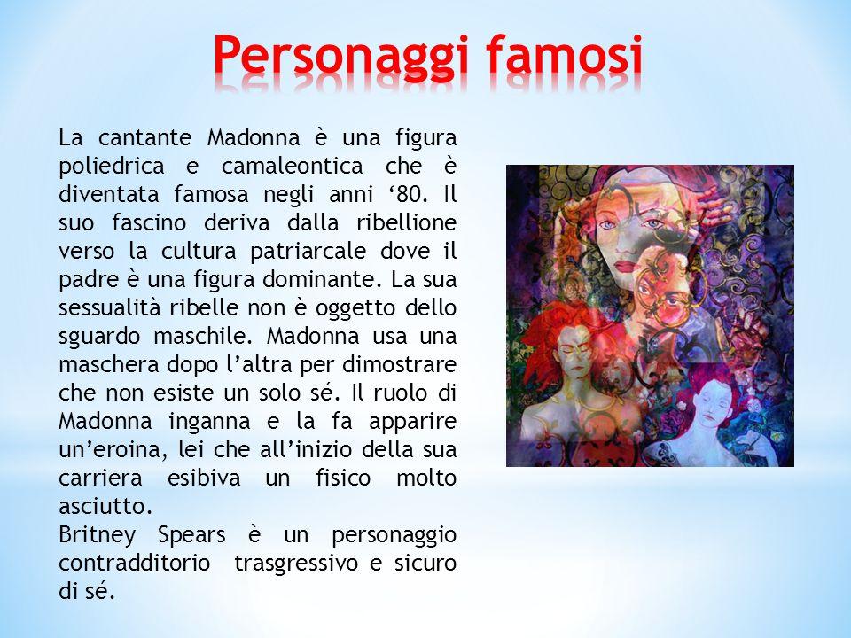La cantante Madonna è una figura poliedrica e camaleontica che è diventata famosa negli anni '80.