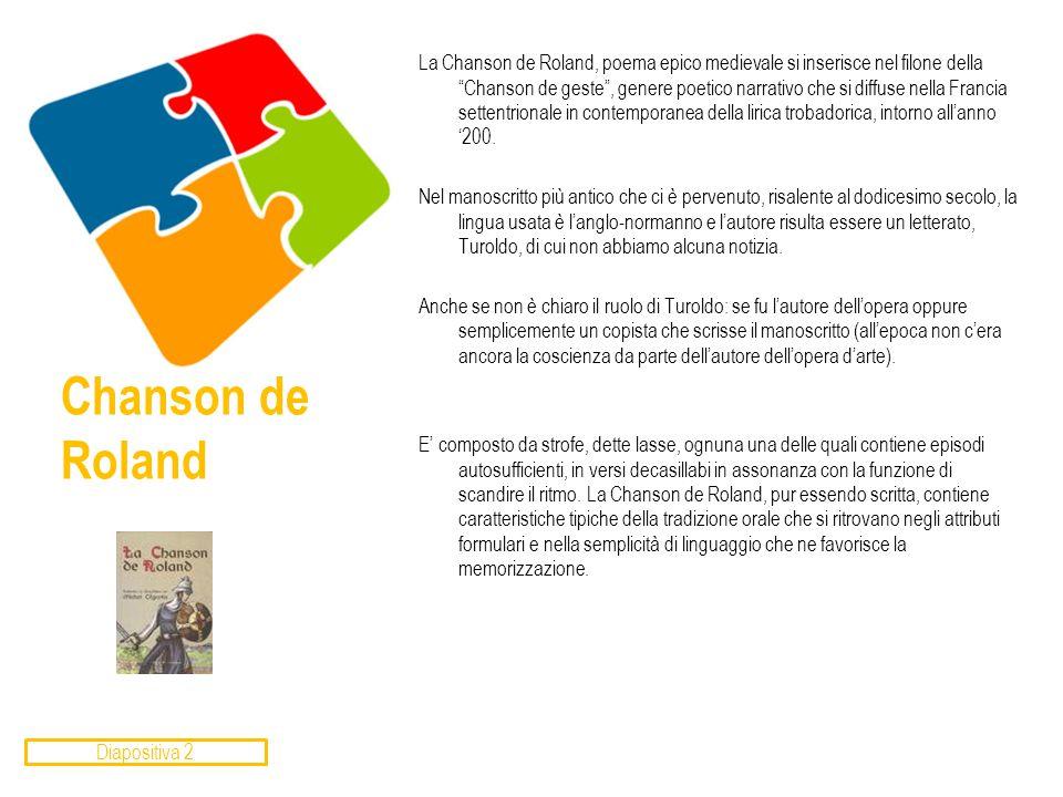 """Chanson de Roland La Chanson de Roland, poema epico medievale si inserisce nel filone della """"Chanson de geste"""", genere poetico narrativo che si diffus"""