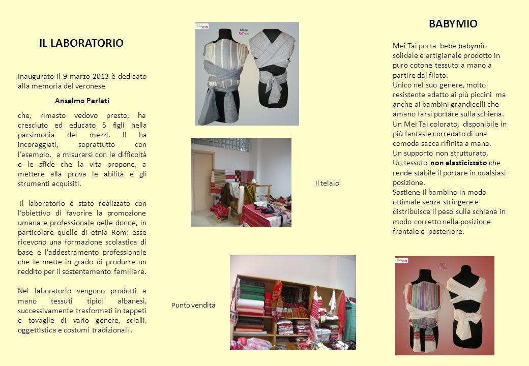 IL LABORATORIO Inaugurato il 9 marzo 2013 è dedicato alla memoria del veronese Anselmo Perlati che, rimasto vedovo presto, ha cresciuto ed educato 5 figli nella parsimonia dei mezzi.