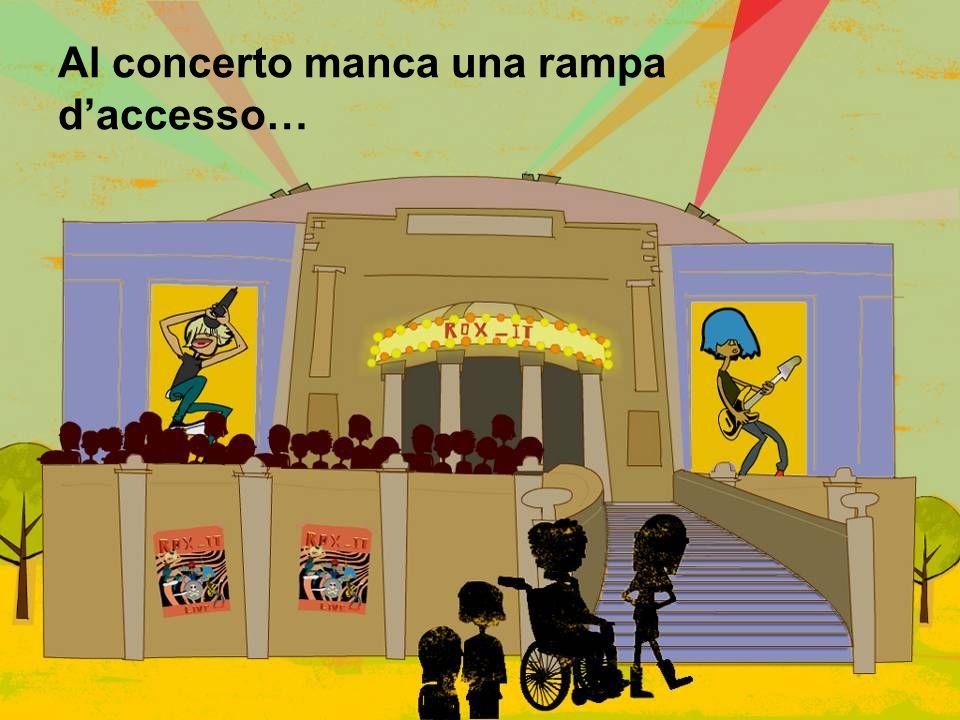 Al concerto manca una rampa d'accesso…