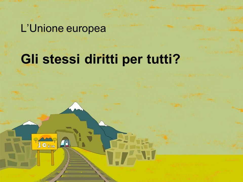 Gli stessi diritti per tutti L'Unione europea