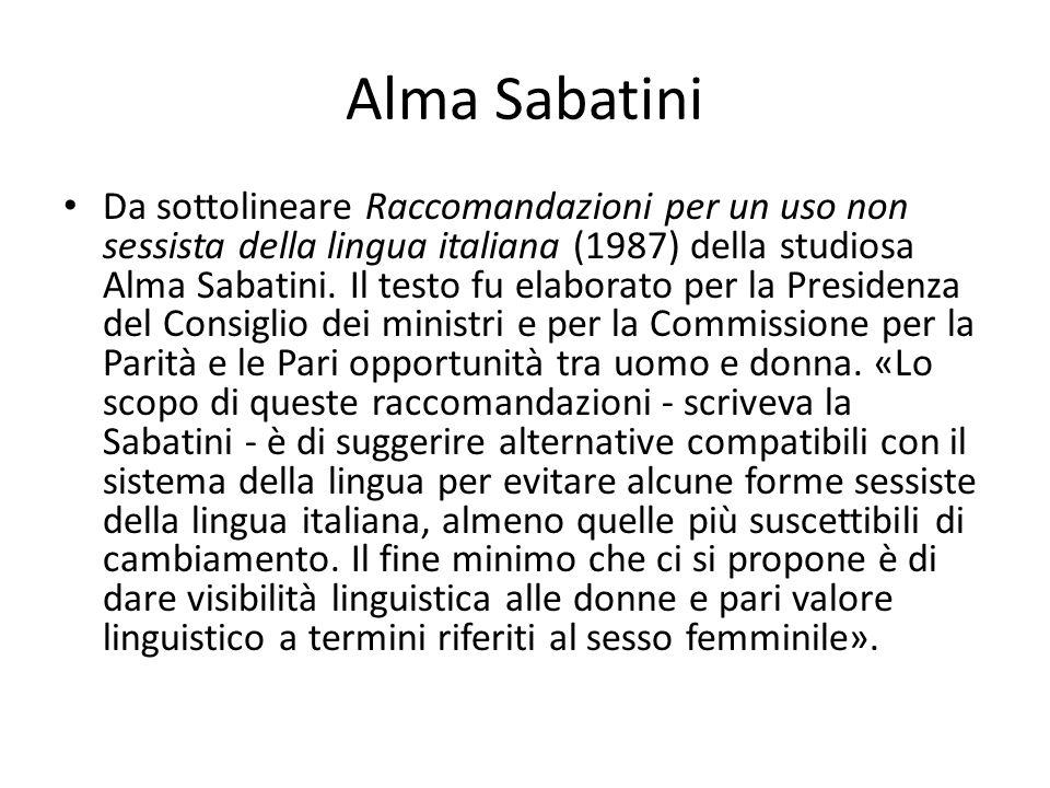 Alma Sabatini Da sottolineare Raccomandazioni per un uso non sessista della lingua italiana (1987) della studiosa Alma Sabatini.