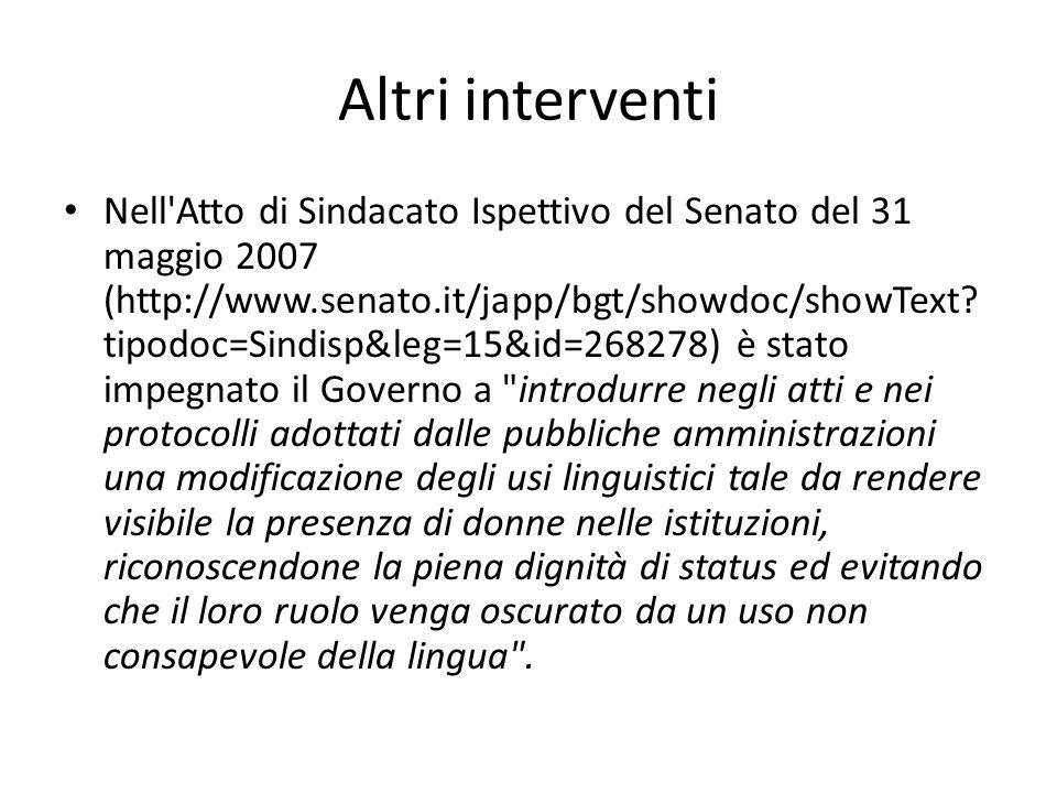Altri interventi Nell Atto di Sindacato Ispettivo del Senato del 31 maggio 2007 (http://www.senato.it/japp/bgt/showdoc/showText.