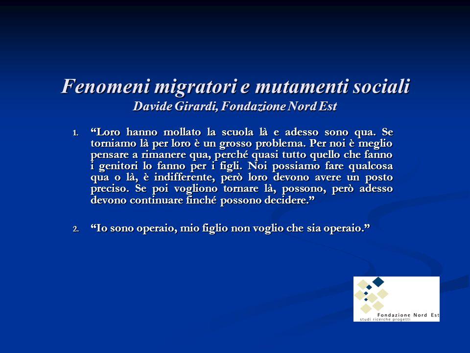 Fenomeni migratori e mutamenti sociali Davide Girardi, Fondazione Nord Est 1.