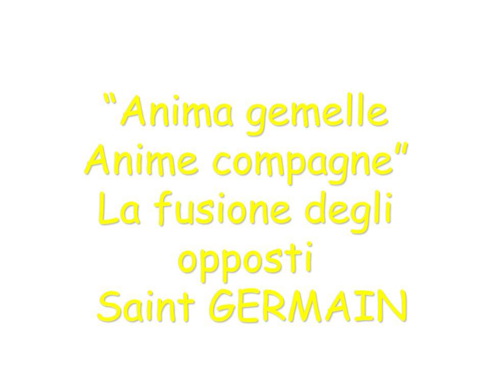 Anima gemelle Anime compagne La fusione degli opposti Saint GERMAIN