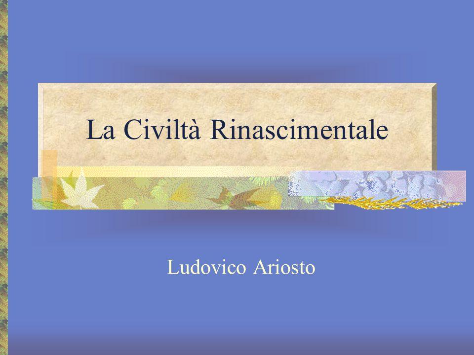 La Civiltà Rinascimentale Ludovico Ariosto