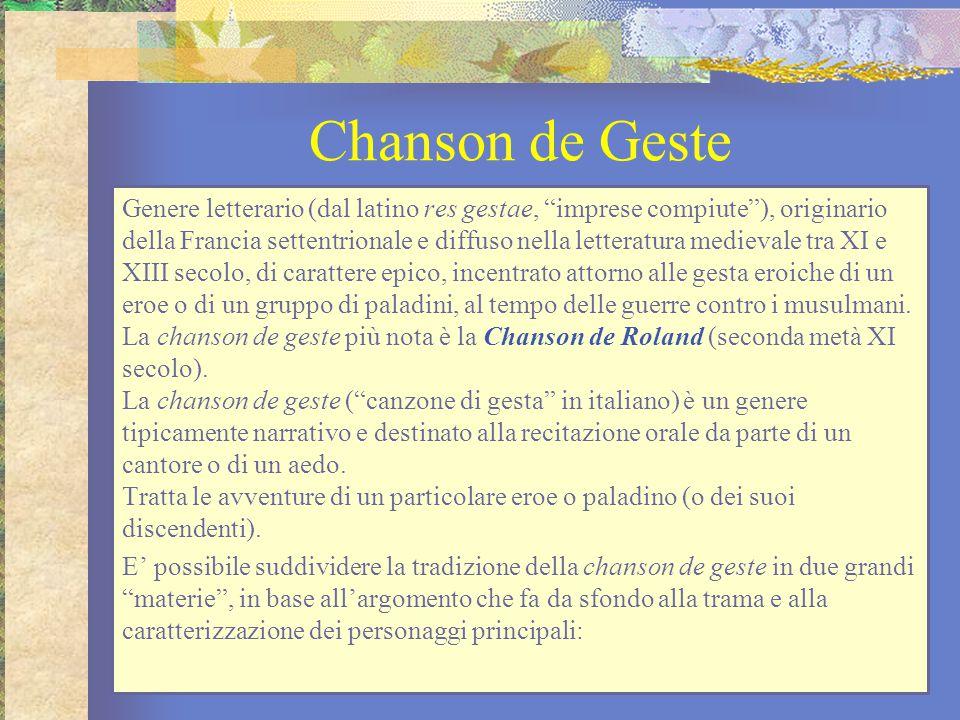 """Chanson de Geste Genere letterario (dal latino res gestae, """"imprese compiute""""), originario della Francia settentrionale e diffuso nella letteratura me"""