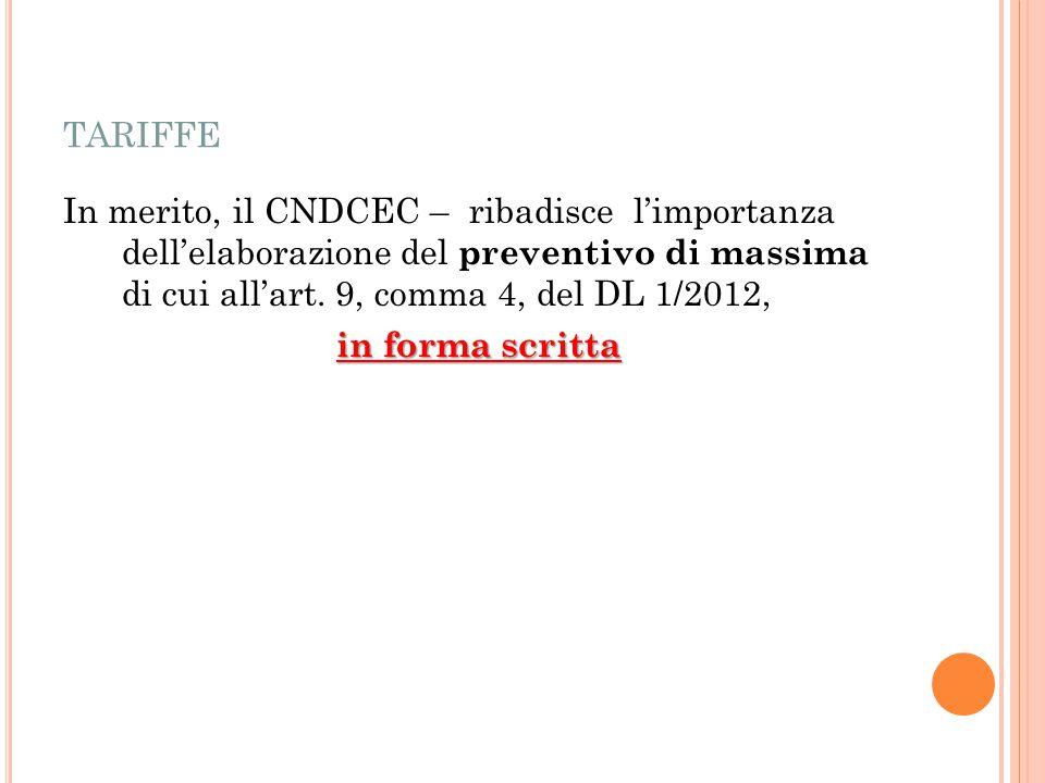 TARIFFE In merito, il CNDCEC – ribadisce l'importanza dell'elaborazione del preventivo di massima di cui all'art.