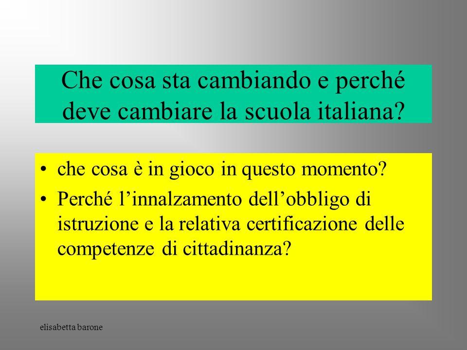 elisabetta barone Che cosa sta cambiando e perché deve cambiare la scuola italiana.