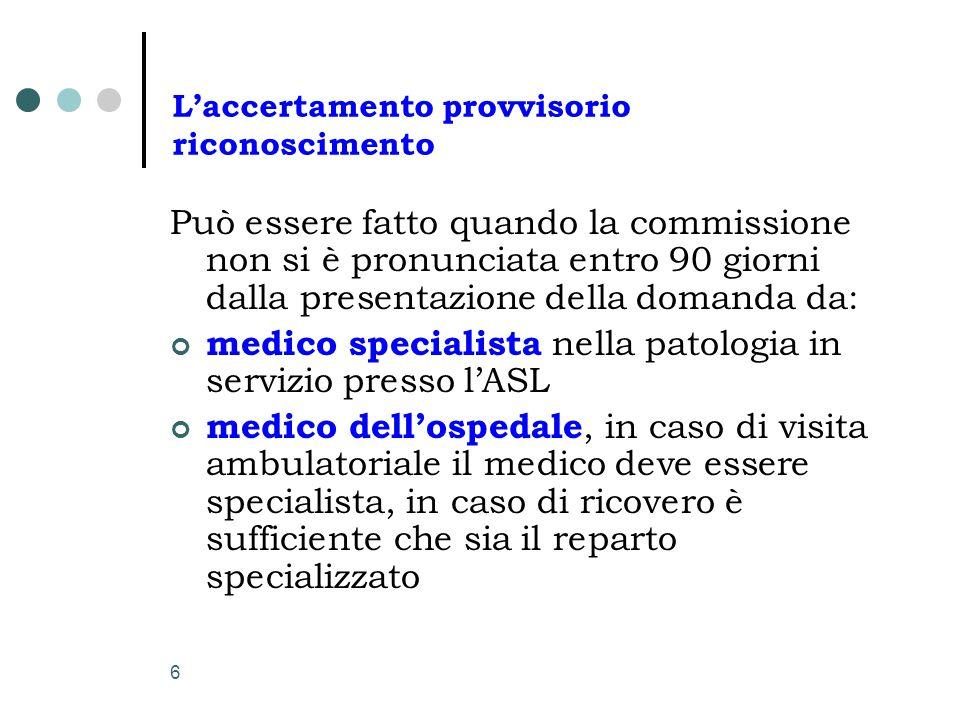 7 L'accertamento provvisorio durata periodo massimo di 6 mesi (entro il quale deve essere emesso il giudizio della commissione ASL) se la commissione medica non riconosce l'handicap le prestazioni nel frattempo erogate sono indebite