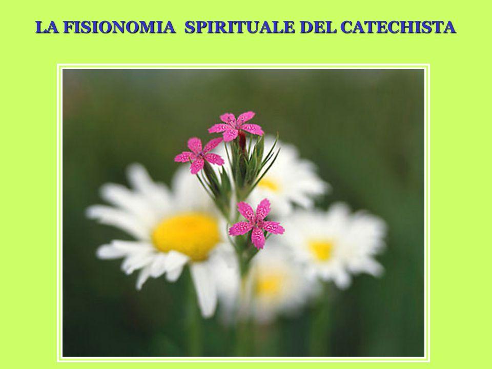 LA FISIONOMIA SPIRITUALE DEL CATECHISTA