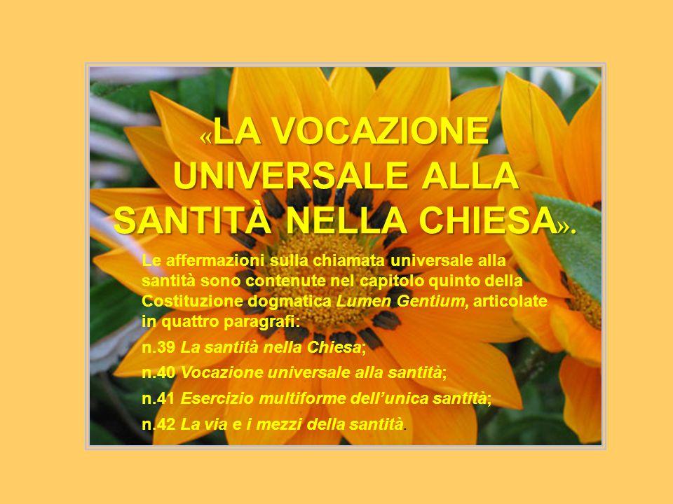 « LA VOCAZIONE UNIVERSALE ALLA SANTITÀ NELLA CHIESA ».
