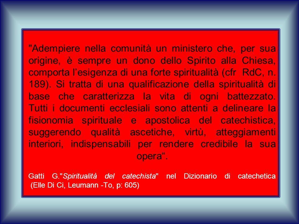 LA FORMAZIONE DEI CATECHISTI NELLA COMUNITÀ CRISTIANA, 2006 LA FORMAZIONE DEI CATECHISTI NELLA COMUNITÀ CRISTIANA, 2006 n.