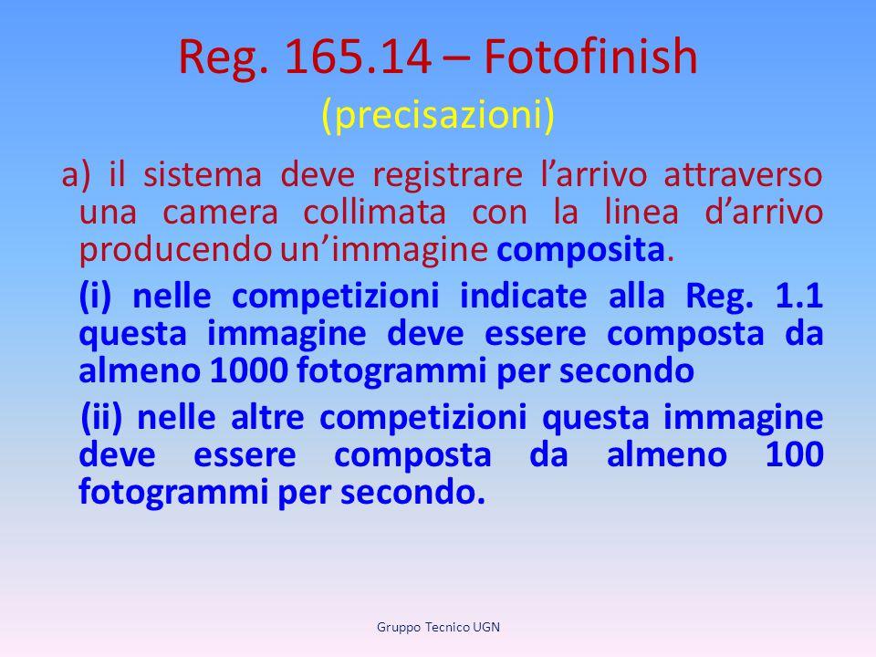 Reg. 165.14 – Fotofinish (precisazioni) a) il sistema deve registrare l'arrivo attraverso una camera collimata con la linea d'arrivo producendo un'imm
