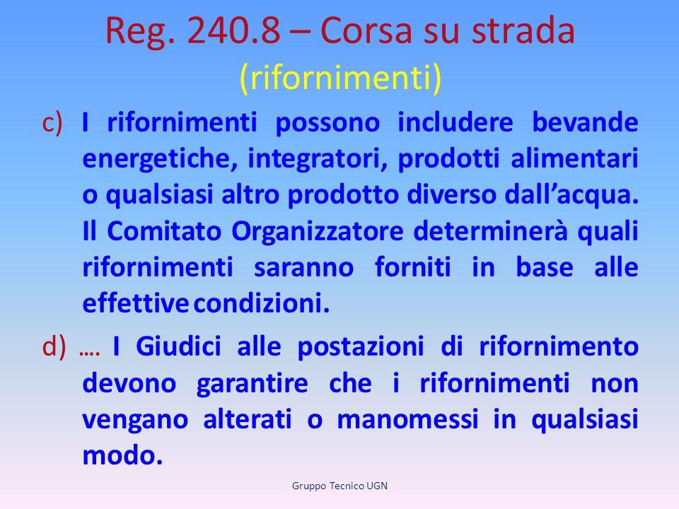 Reg. 240.8 – Corsa su strada (rifornimenti) c) I rifornimenti possono includere bevande energetiche, integratori, prodotti alimentari o qualsiasi altr