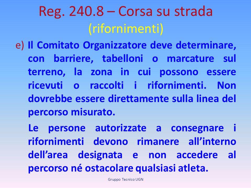 Reg. 240.8 – Corsa su strada (rifornimenti) e) Il Comitato Organizzatore deve determinare, con barriere, tabelloni o marcature sul terreno, la zona in