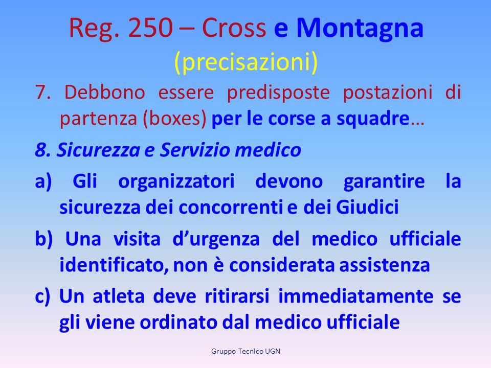 Reg. 250 – Cross e Montagna (precisazioni) 7. Debbono essere predisposte postazioni di partenza (boxes) per le corse a squadre… 8. Sicurezza e Servizi