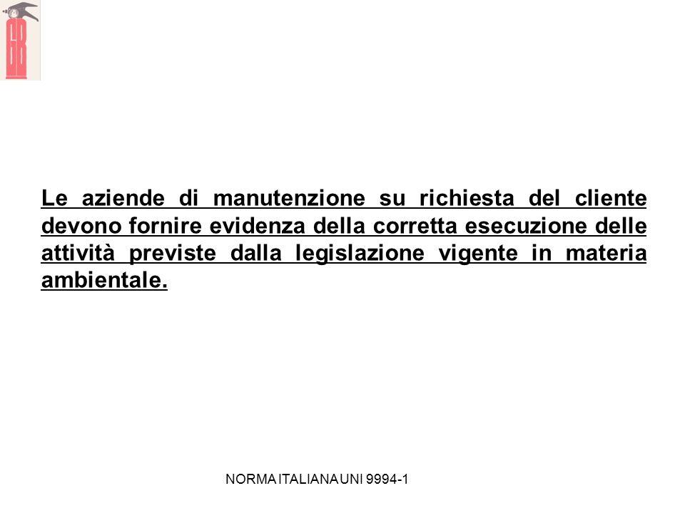 NORMA ITALIANA UNI 9994-1 Le aziende di manutenzione su richiesta del cliente devono fornire evidenza della corretta esecuzione delle attività previst
