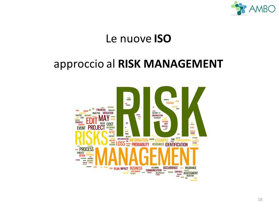 Le nuove ISO approccio al RISK MANAGEMENT 16