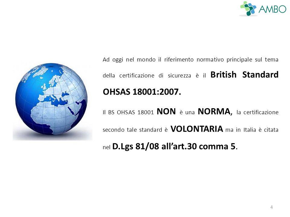 Nel D.Lgs 81/08 si fa riferimento anche ad un altro documento che fornisce indicazioni relativamente all'implementazione di un sistema di gestione della salute e sicurezza sui luoghi di lavoro, le Linee Guida UNI INAIL 2001 Per quanto riguarda la certificazione ambientale il riferimento è la UNI EN ISO 14001:2004 in revisione al 2015.