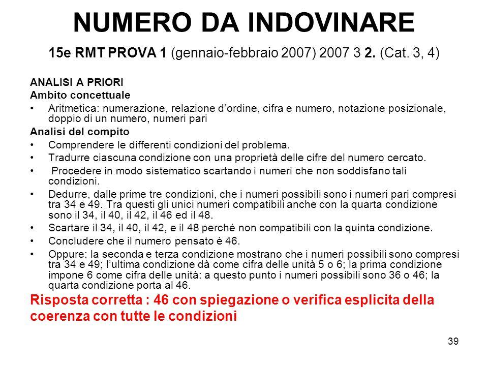 39 NUMERO DA INDOVINARE 15e RMT PROVA 1 (gennaio-febbraio 2007) 2007 3 2. (Cat. 3, 4) ANALISI A PRIORI Ambito concettuale Aritmetica: numerazione, rel