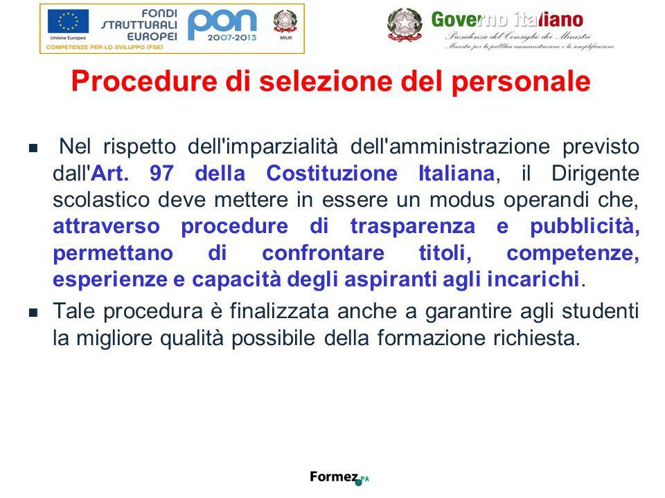 Procedure di selezione del personale Nel rispetto dell imparzialità dell amministrazione previsto dall Art.