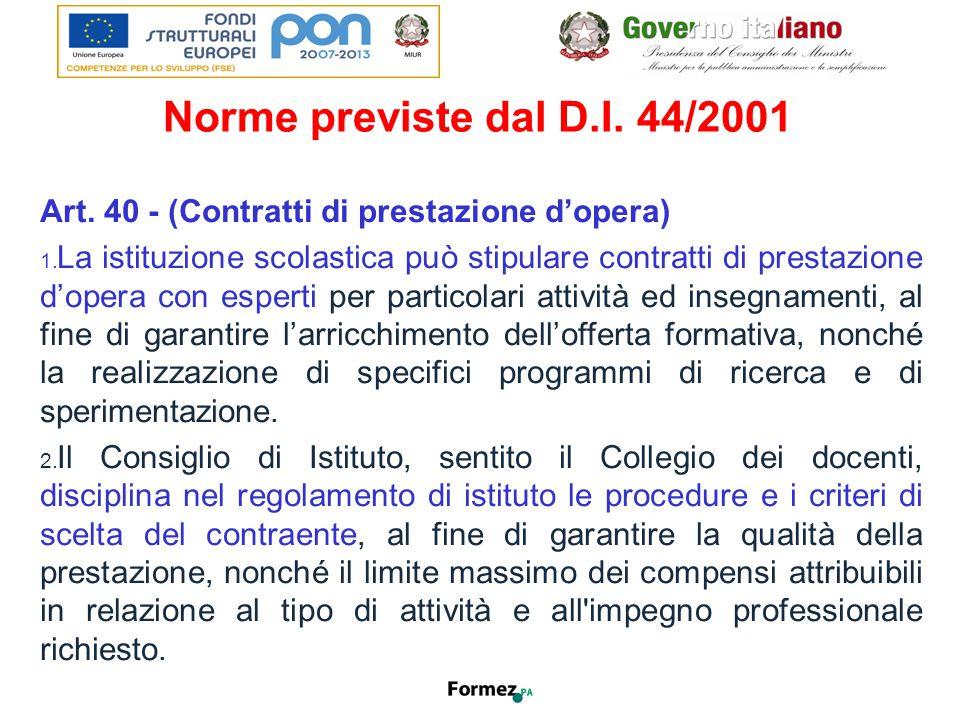 Norme previste dal D.I. 44/2001 Art. 40 - (Contratti di prestazione d'opera) 1.