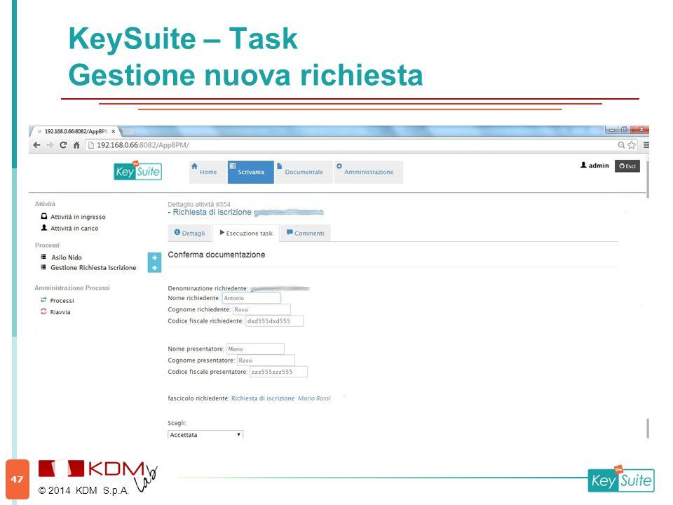 KeySuite – Task Gestione nuova richiesta © 2014 KDM S.p.A. 47