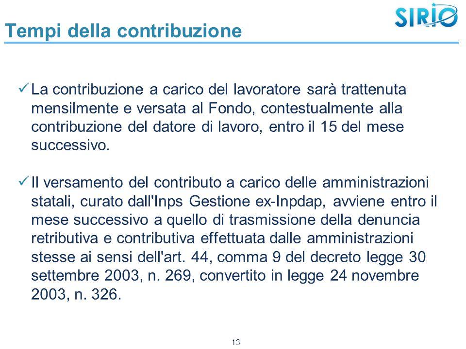 Tempi della contribuzione La contribuzione a carico del lavoratore sarà trattenuta mensilmente e versata al Fondo, contestualmente alla contribuzione