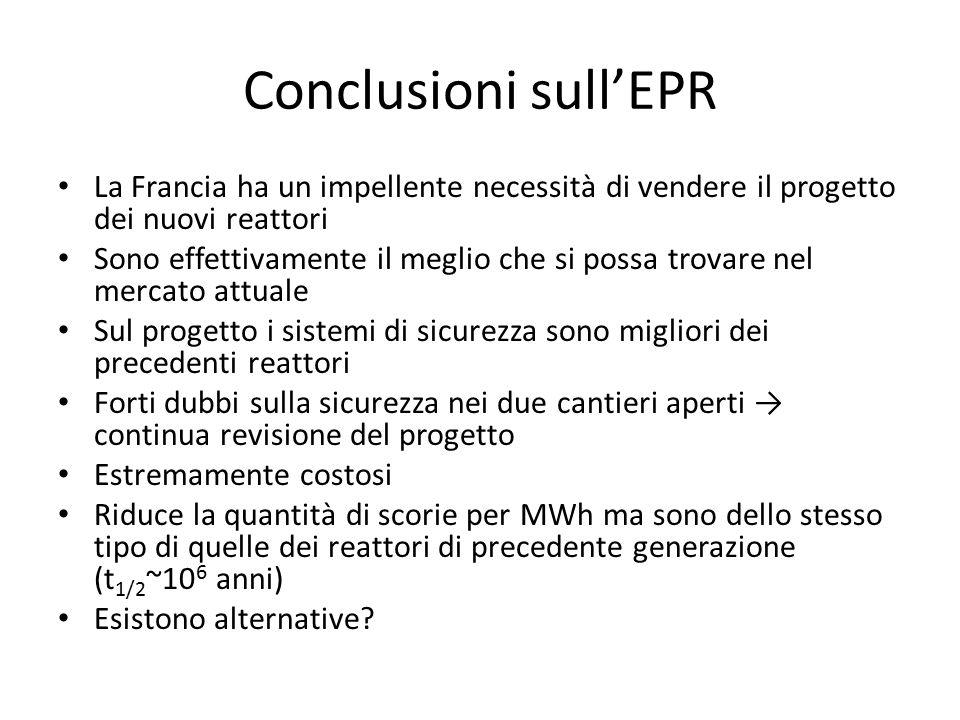 Conclusioni sull'EPR La Francia ha un impellente necessità di vendere il progetto dei nuovi reattori Sono effettivamente il meglio che si possa trovar