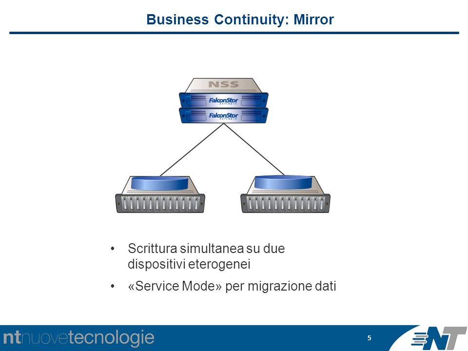5 Scrittura simultanea su due dispositivi eterogenei «Service Mode» per migrazione dati Business Continuity: Mirror