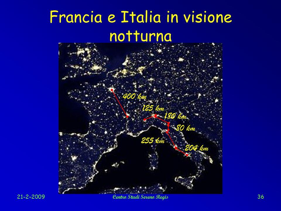 21-2-2009Centro Studi Sereno Regis36 Francia e Italia in visione notturna 400 km 125 km 180 km 80 km 255 km 204 km