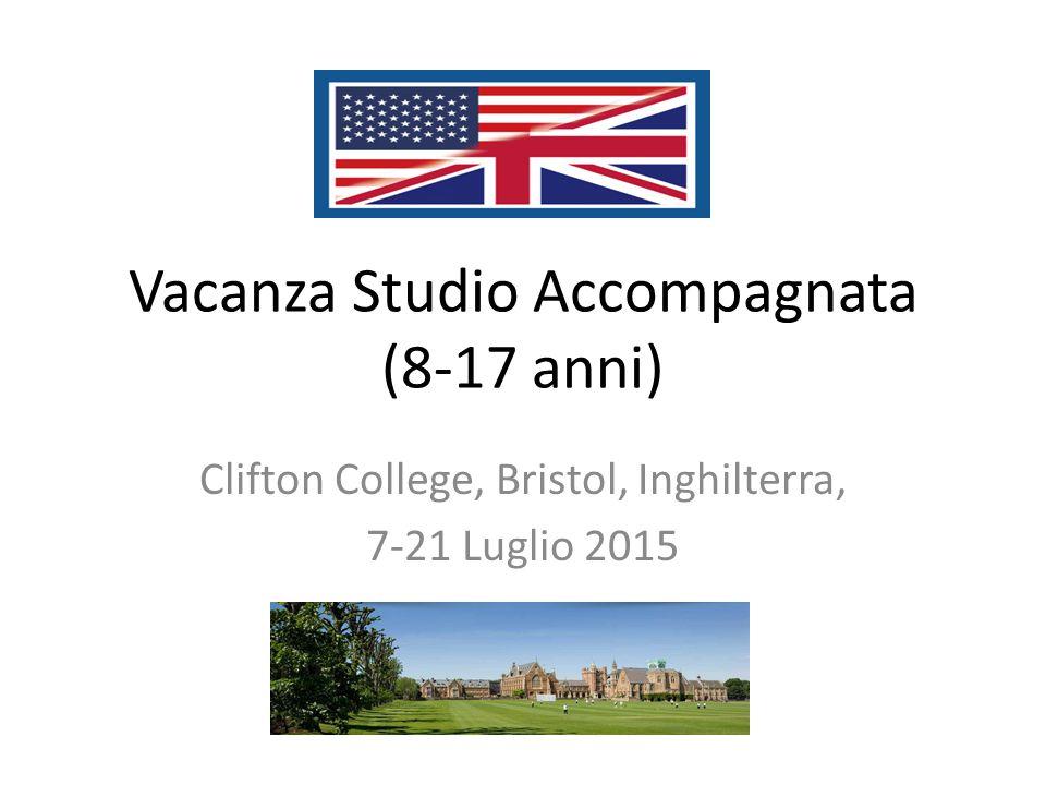 Vacanza Studio Accompagnata (8-17 anni) Clifton College, Bristol, Inghilterra, 7-21 Luglio 2015