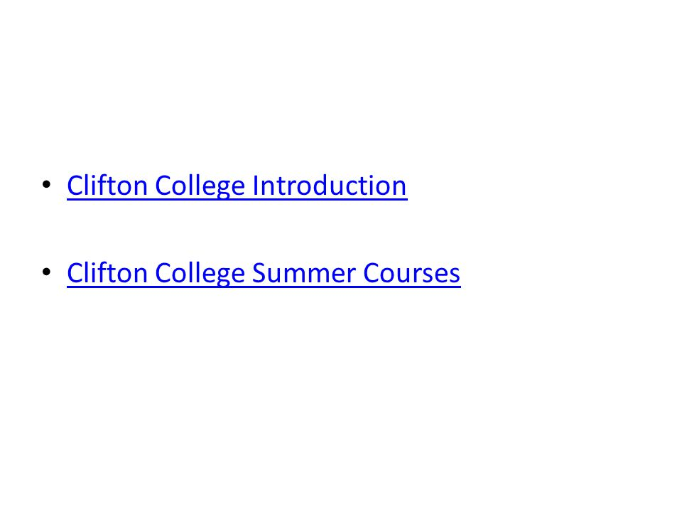 Clifton College Introduction Clifton College Summer Courses
