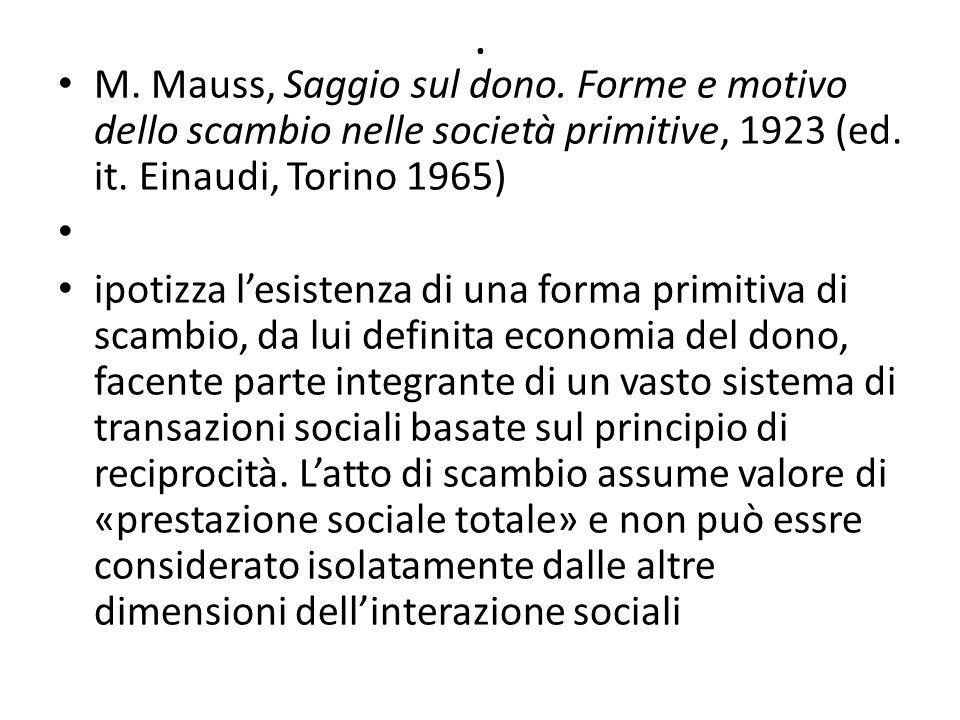 M. Mauss, Saggio sul dono. Forme e motivo dello scambio nelle società primitive, 1923 (ed.