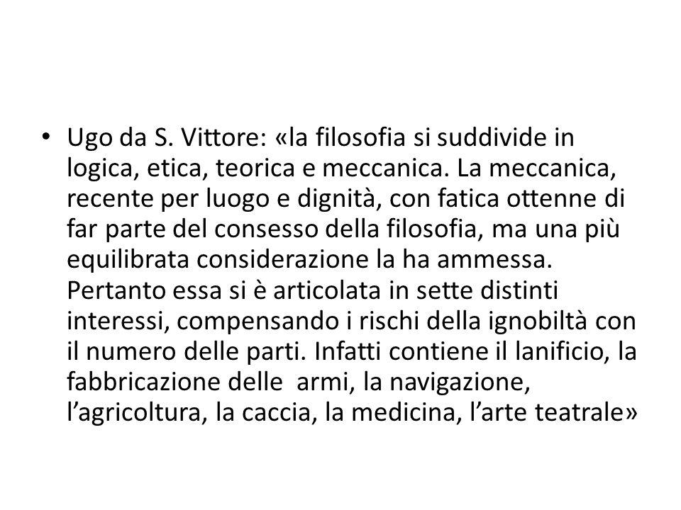 Ugo da S. Vittore: «la filosofia si suddivide in logica, etica, teorica e meccanica.