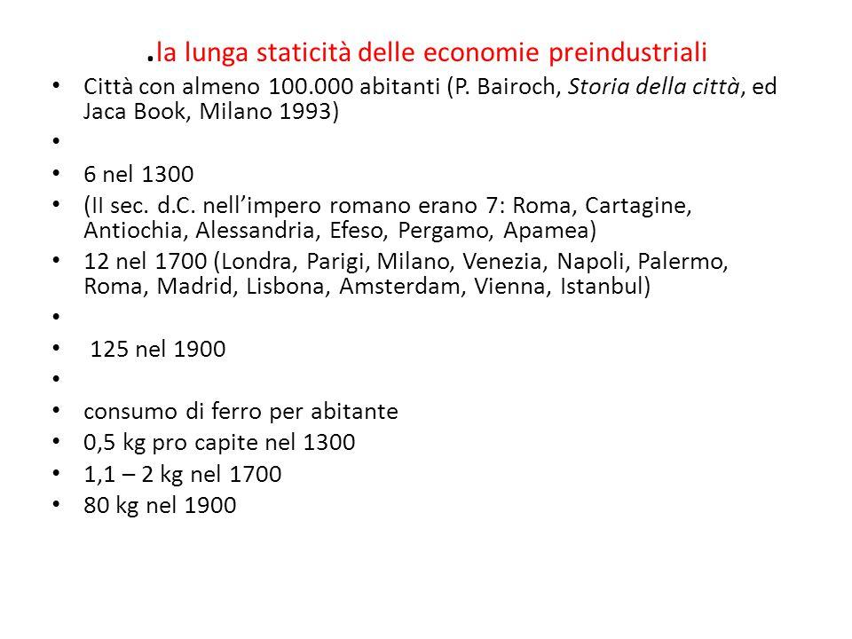 la lunga staticità delle economie preindustriali Città con almeno 100.000 abitanti (P.