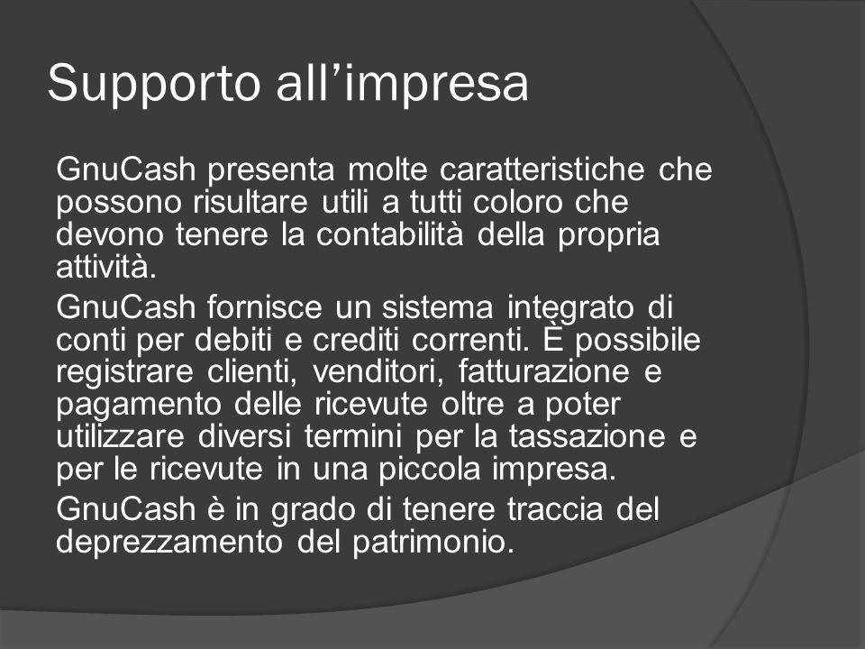 Supporto all'impresa GnuCash presenta molte caratteristiche che possono risultare utili a tutti coloro che devono tenere la contabilità della propria attività.