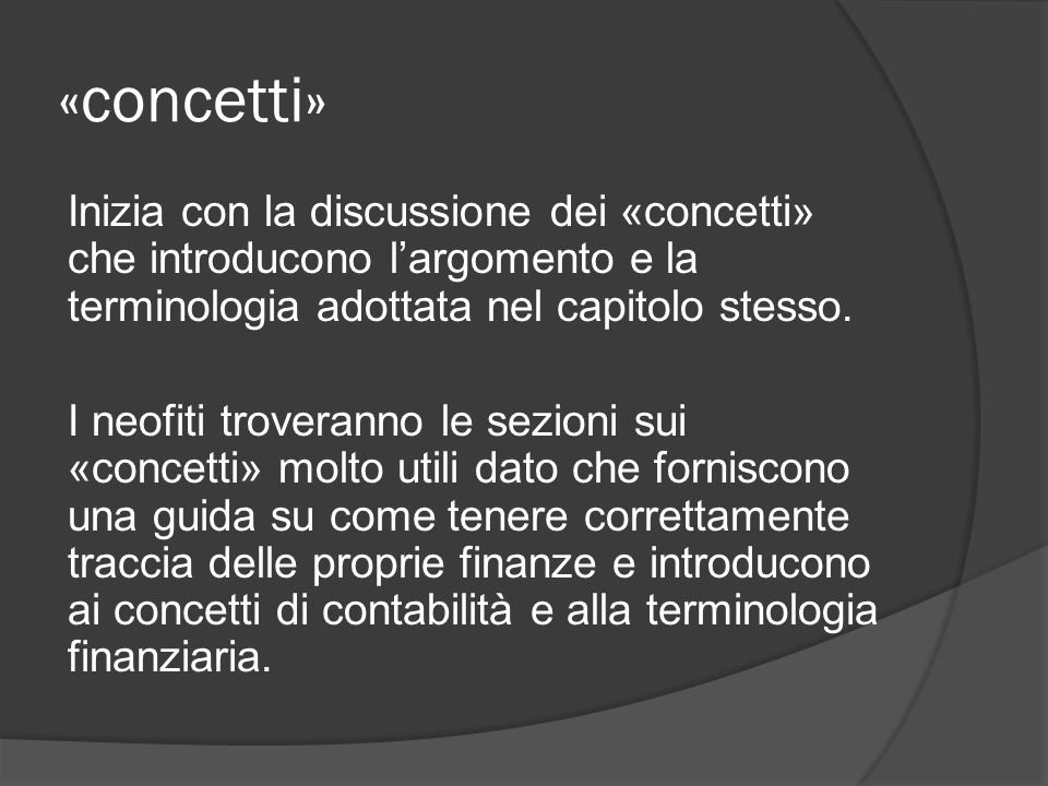 «concetti» Inizia con la discussione dei «concetti» che introducono l'argomento e la terminologia adottata nel capitolo stesso.