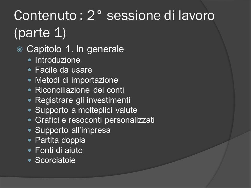 Contenuto : 2° sessione di lavoro (parte 1)  Capitolo 1.