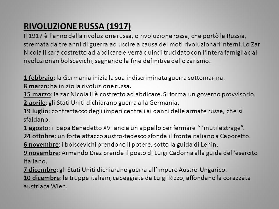 RIVOLUZIONE RUSSA (1917) Il 1917 è l'anno della rivoluzione russa, o rivoluzione rossa, che portò la Russia, stremata da tre anni di guerra ad uscire